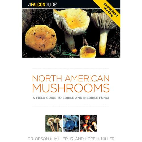NORTH AMERICAN MUSHROOMS: FIELD GUIDE TO EDIBLE & INEDIBLE FUNGI